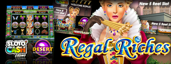 Play Regal Riches Slot Machine Free with No Download