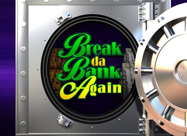 Break Da Bank Again SplashScreen (2)
