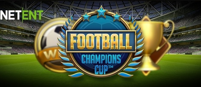 NetEnt launch the Football Champions Cup Slot